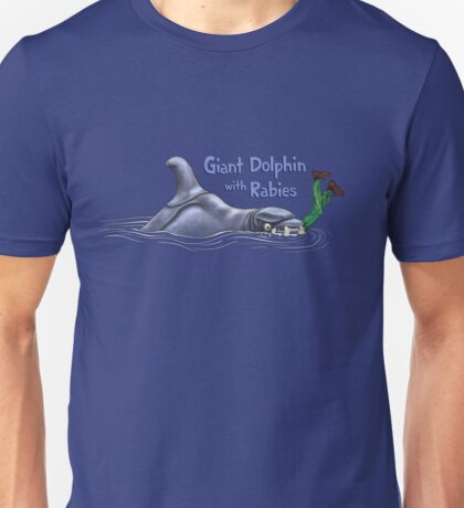 Giant Dolphin With Rabies Unisex T-Shirt