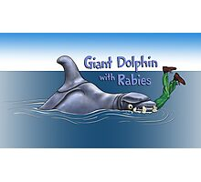 Giant Dolphin With Rabies Photographic Print