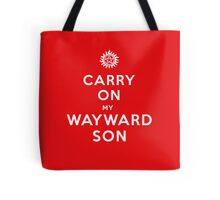 Carry on (My wayward son) Tote Bag