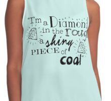 """I'm a diamond in the rough a shiny piece of coal"" Contrast Tank"