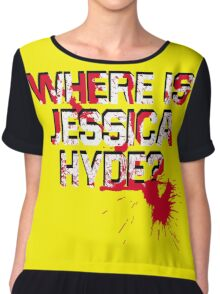 Where is Jessica Hyde? Chiffon Top