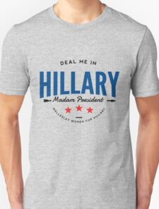 Deal Me In, Madam President Unisex T-Shirt
