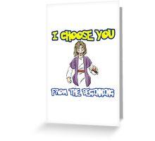 I choose you-Jesus  Greeting Card