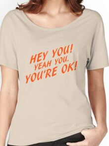 Hey you Women's Relaxed Fit T-Shirt