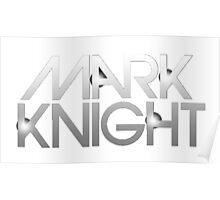 Mark Knight  Poster