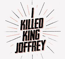 I KILLED KING JOFFREY by snevi