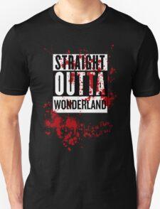 Straight Outta Wonderland ....? A-MR Unisex T-Shirt