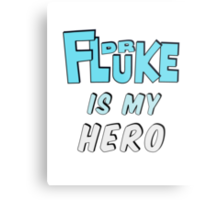 Dr. Fluke Is My Hero Metal Print