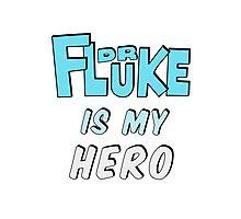 Dr. Fluke Is My Hero Photographic Print
