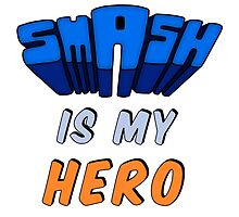 Smash Is My Hero by heyrebekah