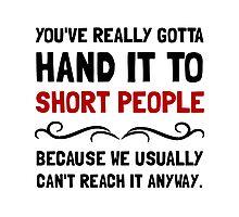 Short People Photographic Print