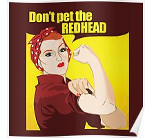 Don't pet the redhead Poster