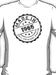 MADE IN 1965 ALL ORIGINAL PARTS T-Shirt