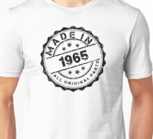 MADE IN 1965 ALL ORIGINAL PARTS Unisex T-Shirt