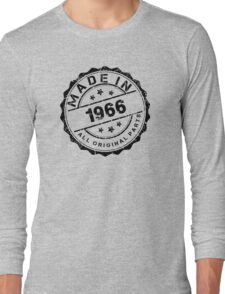 MADE IN 1966 ALL ORIGINAL PARTS Long Sleeve T-Shirt