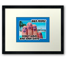 Bald is COOL ;) Framed Print