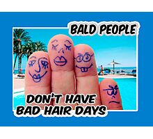 Bald is COOL ;) Photographic Print