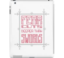 Fear cuts deeper than swords - Game of Thrones iPad Case/Skin