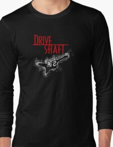 Drive Shaft Long Sleeve T-Shirt