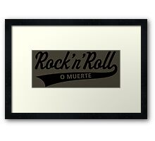 Rock 'n' Roll O Muerte (Rock 'n' Roll Or Death / Black) Framed Print