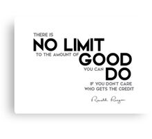 no limit to the amount of good - ronald reagan Canvas Print