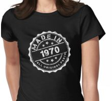 MADE IN 1970 ALL ORIGINAL PARTS Womens Fitted T-Shirt
