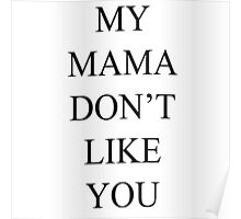 Justin Bieber My Mama Dont Like You  Poster