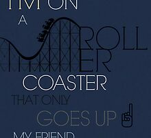 I'm On A Roller Coaster That Only Goes Up by Carolyn Lewis