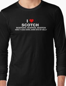 Anchorman Quote - I Love Scotch Long Sleeve T-Shirt