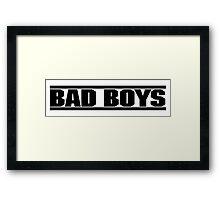 Bad Boys Framed Print