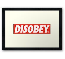 DISOBEY. Framed Print