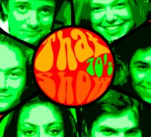 That 70's show poster own design psychedelic Sticker