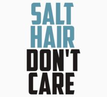 SALT HAIR DONT CARE by mralan