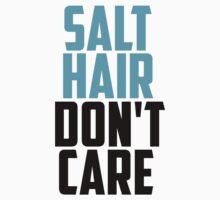 SALT HAIR DONT CARE by mralan