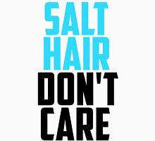 SALT HAIR DONT CARE Unisex T-Shirt