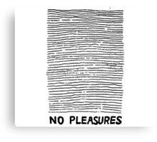 NO PLEASURES//UNIF  Canvas Print