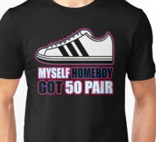 HOMEBOY GOT 50 PAIR (4 of 6) Unisex T-Shirt