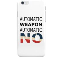 Ban automatic weapons! iPhone Case/Skin