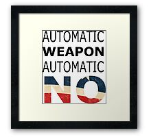 Ban automatic weapons! Framed Print