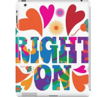 Sixties style mod pop art psychedelic colorful Right On text design. iPad Case/Skin