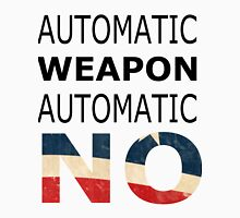 Ban automatic weapons! Unisex T-Shirt
