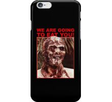 We Are Going to Eat You | Zombi 2 iPhone Case/Skin