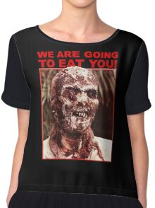 We Are Going to Eat You | Zombi 2 Chiffon Top
