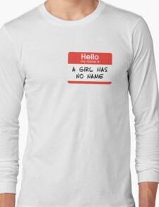 A Girl Has No Name Long Sleeve T-Shirt