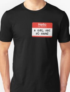 A Girl Has No Name Unisex T-Shirt
