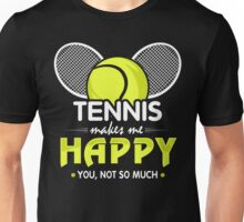 TENNIS MAKE ME HAPPY Unisex T-Shirt