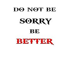 Be Better Photographic Print