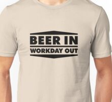 Beer in - Workday out V.2 (black) Unisex T-Shirt