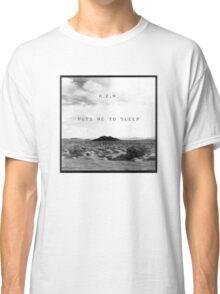 R.E.M. Puts Me to Sleep Classic T-Shirt