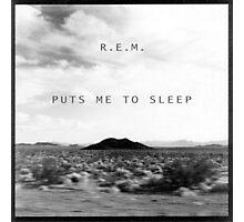 R.E.M. Puts Me to Sleep Photographic Print